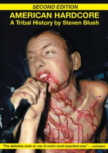American Hardcore (Second Edition) : A Tribal History, EPUB eBook