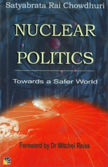 Nuclear Politics : Towards a Safer World, Hardback Book