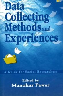 Data Collecting Methods and Experiences : A Guide for Social Researchers, Hardback Book