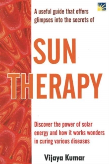 Sun Therapy : A Useful Guide That Offers Glimpses into the Secrets, Paperback Book