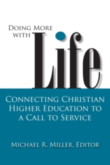Doing More with Life : Connecting Christian Higher Education to a Call to Service, Paperback Book