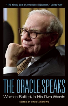 The Oracle Speaks: Warren Buffett In His Own Words, Paperback / softback Book