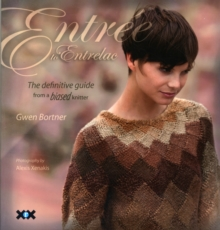 Entree to Entrelac : The Definitive Guide from a Biased Knitter, Paperback Book
