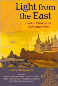 Light from the East : Eastern Wisdom for the Modern West, Paperback Book