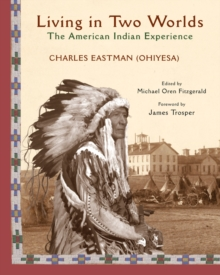 Living in Two Worlds : The American Indian Experience, Paperback Book