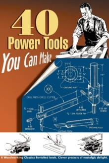 40 Power Tools You Can Make, Paperback Book