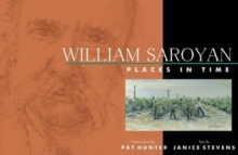 William Saroyan : Places in Time, Hardback Book
