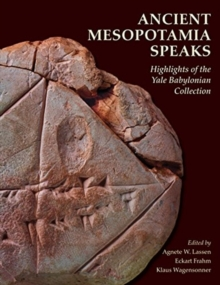 Ancient Mesopotamia Speaks - Highlights of the Yale Babylonian Collection, Paperback / softback Book