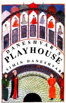 Daneshvar's Playhouse : A Collection of Stories, Paperback / softback Book