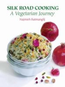 Silk Road Cooking : A Vegetarian Journey, Paperback Book