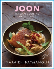Joon : Persian Cooking Made Simple, Hardback Book