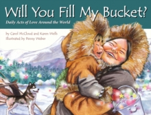 Will You Fill My Bucket? Daily Acts of Love Around the World, Hardback Book