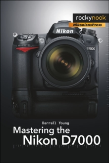 Mastering the Nikon D7000, Paperback / softback Book