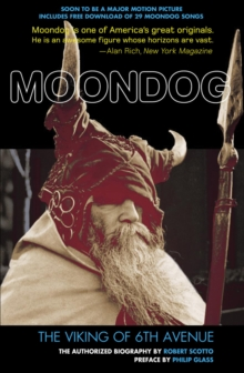 Moondog : The Viking of 6th Avenue, Paperback Book