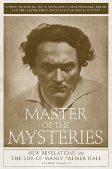 Master of the Mysteries : New Revelations on the Life of Manly Palmer Hall, Paperback Book
