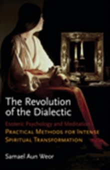 The Revolution of the Dialectic : Esoteric Psychology and Meditation, Paperback Book
