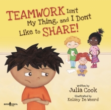 Teamwork isn't My Thing, and I Don't Like to Share!, Paperback Book
