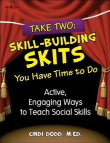 Take Two: Skill Building Skits You Have Time to Do : Active, Engaging Ways to Teach Social Skills, Paperback Book