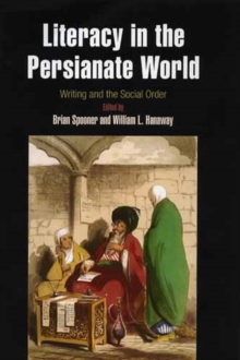Literacy in the Persianate World : Writing and the Social Order, Hardback Book
