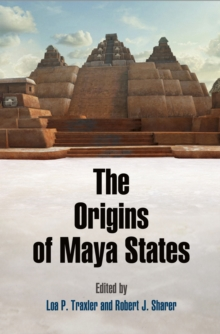 The Origins of Maya States, Hardback Book