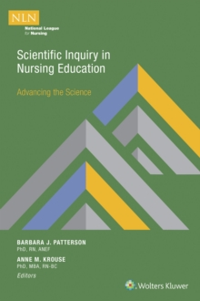 Scientific Inquiry in Nursing Education : Advancing the Science, Paperback Book