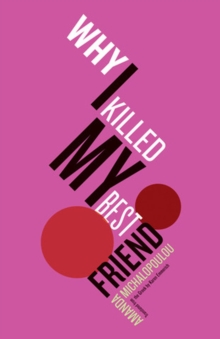 Why I Killed My Best Friend, Paperback Book