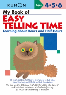 My Book Of Easy Telling Time : Learning about Hours & Half-Hours, Paperback Book