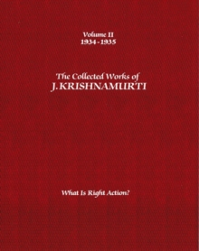 The Collected Works of J.Krishnamurti  - Volume II 1934-1935 : What is Right Action?, Paperback Book
