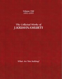 The Collected Works of J.Krishnamurti  - Volume VIII 1953-1955 : What are You Seeking?, Paperback Book