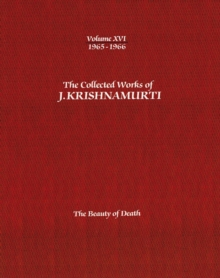 The Collected Works of J.Krishnamurti  - Volume Xvi 1965-1966 : The Beauty of Death, Paperback Book
