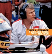 Tyler Alexander: A Life and Times with McLaren, Hardback Book