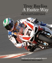 Troy Bayliss : A Faster Way, Paperback Book