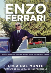 Enzo Ferrari : Power, Politics and the Making of an Automobile Empire, Hardback Book