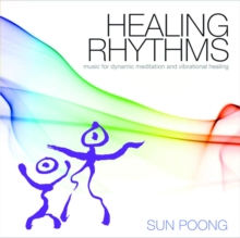 Healing Rhythms : Music for Dynamic Meditation and Vibrational Healing, CD-Audio Book