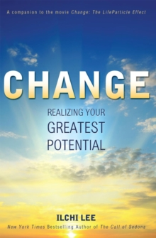 Change : Realizing Your Greatest Potential, Hardback Book