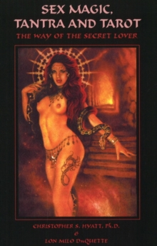 Sex Magic, Tantra & Tarot : The Way of the Secret Lover: Expanded Edition, Paperback / softback Book