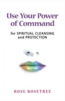 Use Your Power of Command for Spiritual Cleansing & Protection, Paperback Book