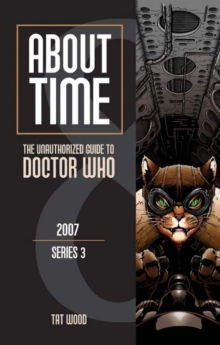 About Time 8: The Unauthorized Guide to Doctor Who (Series 3) : The Unauthorized Guide to Doctor Who 2007 (Series 3), Paperback / softback Book