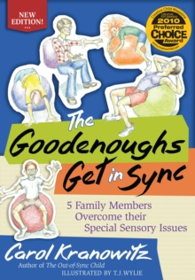 The Goodenoughs Get in Sync : 5 Family Members Overcome their Special Sensory Issues, EPUB eBook