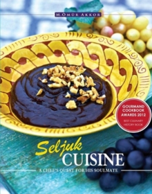 Seljuk Cuisine : A Chef's Quest for His Soulmate, Paperback / softback Book