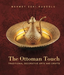 Ottoman Touch : Traditional Decorative Arts & Crafts, Paperback Book