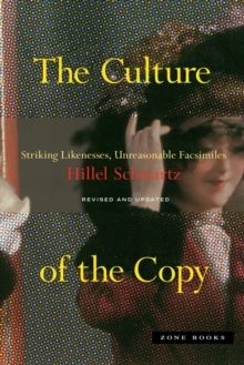 The Culture of the Copy : Striking Likenesses, Unreasonable Facsimiles, Paperback / softback Book