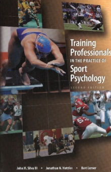 Training Professionals in the Practice of Sport Psychology, Paperback / softback Book