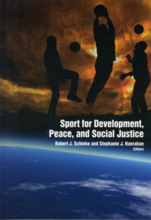 Sport for Development, Peace & Social Justice, Paperback / softback Book