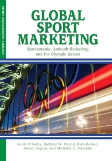 Global Sport Marketing : Sponsorship, Ambush Marketing &  the Olympic Games, Paperback Book