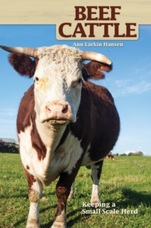 Beef Cattle : Keeping a Small-Scale Herd for Pleasure and Profit, EPUB eBook