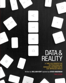 Data & Reality : A Timeless Perspective on Perceiving & Managing Information in Our Imprecise World, Paperback Book