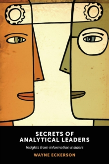 Secrets of Analytical Leaders : Insights from Information Insiders, Paperback Book