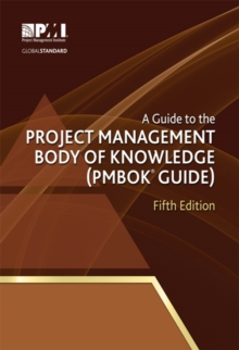 A guide to the Project Management Body of Knowledge (PMBOK guide), Paperback / softback Book
