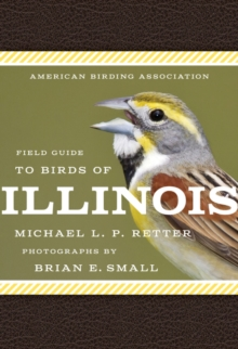 American Birding Association Field Guide to Birds of Illinois, Paperback Book